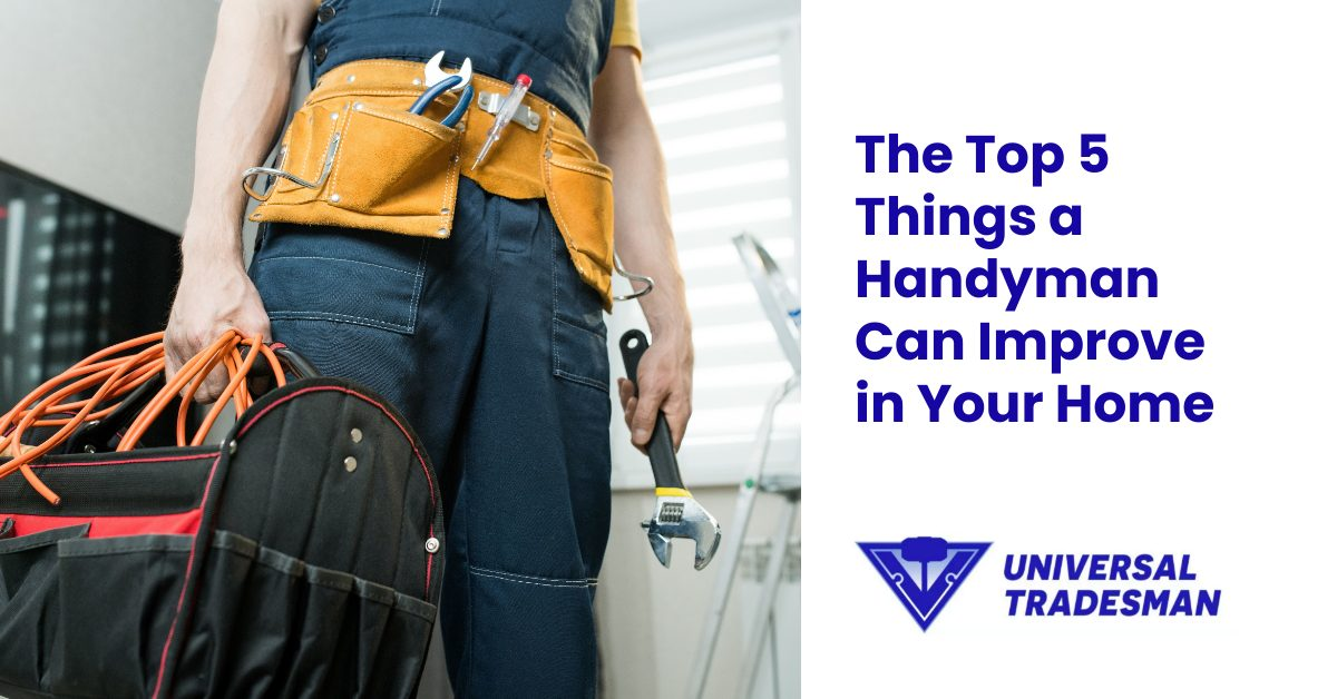 the top 5 things a handyman can improve in your home