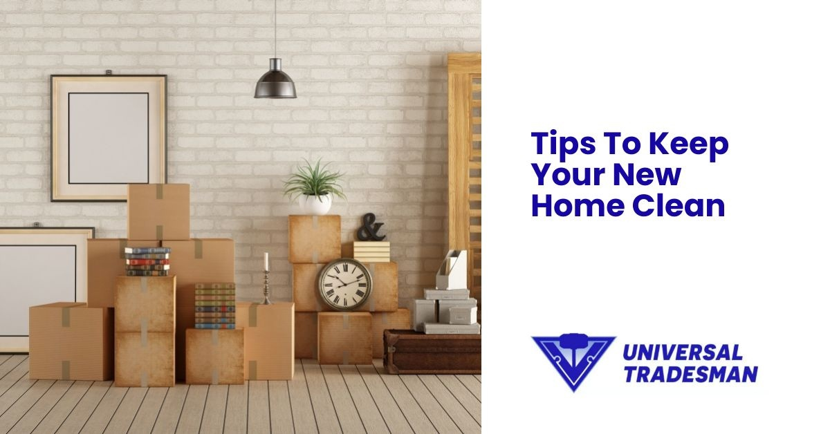 tips to keep your new home clean